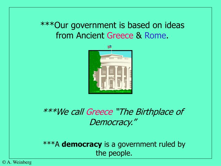 ***Our government is based on ideas from Ancient