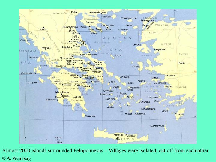 Almost 2000 islands surrounded Peloponnesus – Villages were isolated, cut off from each other