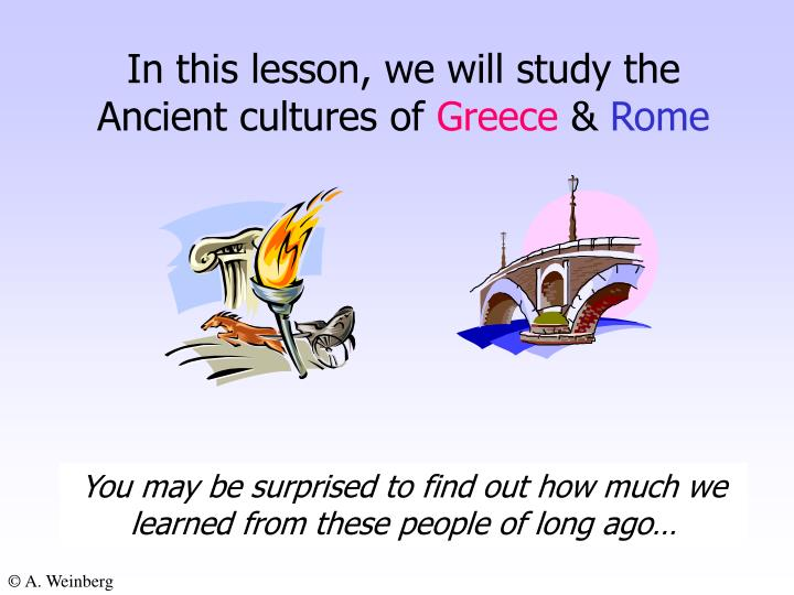 In this lesson, we will study the Ancient cultures of