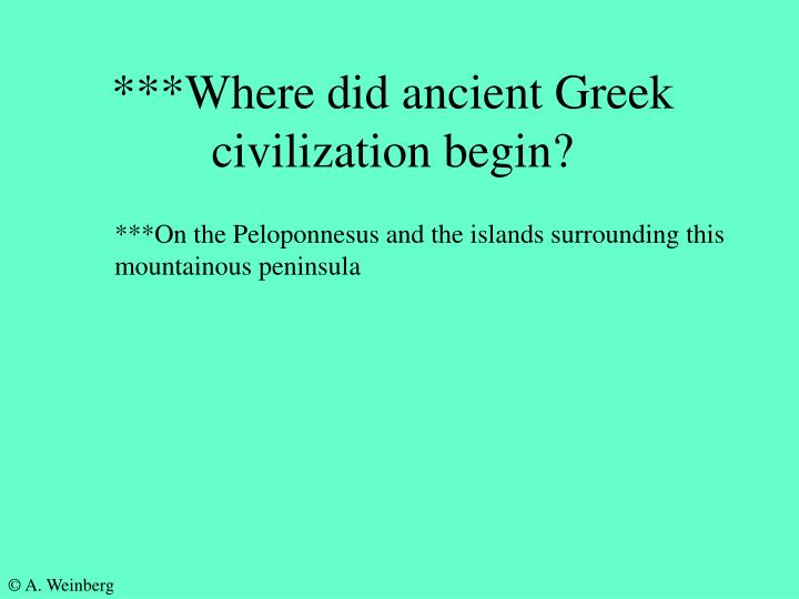 ***Where did ancient Greek civilization begin?