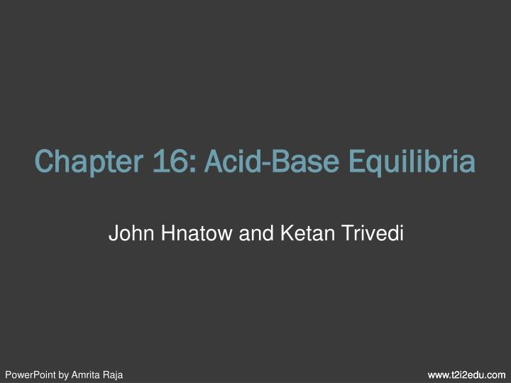 Chapter 16: Acid-Base Equilibria