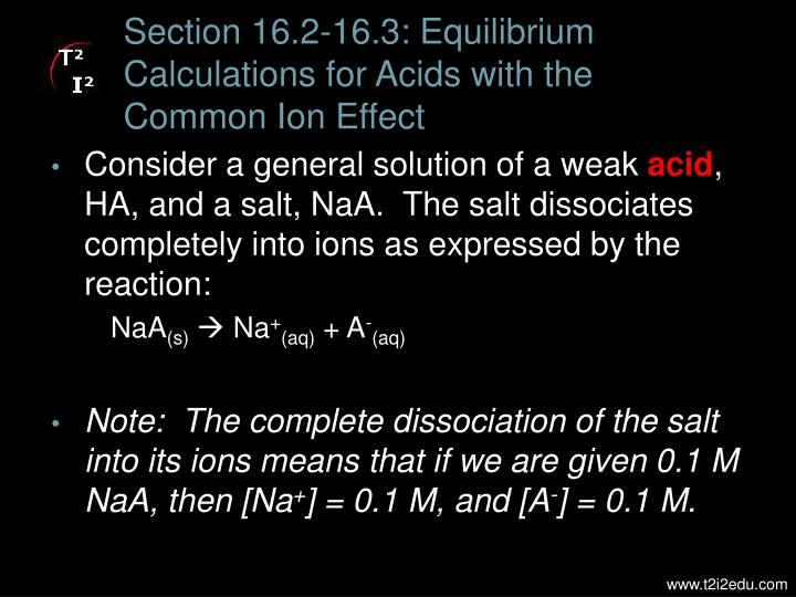Section 16.2-16.3: Equilibrium Calculations for Acids with the Common Ion Effect