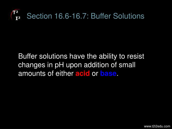 Section 16.6-16.7: Buffer Solutions