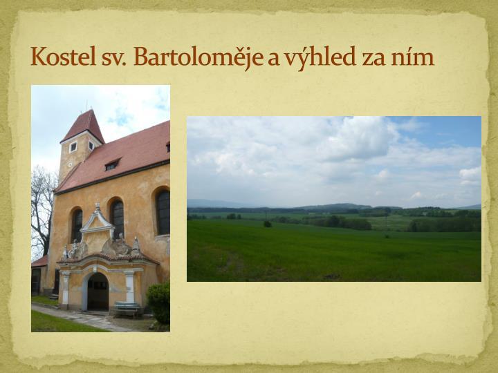 Kostel sv. Bartoloměje a výhled za ním