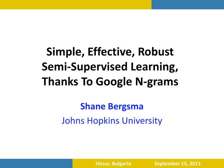 simple effective robust semi supervised learning thanks to google n grams