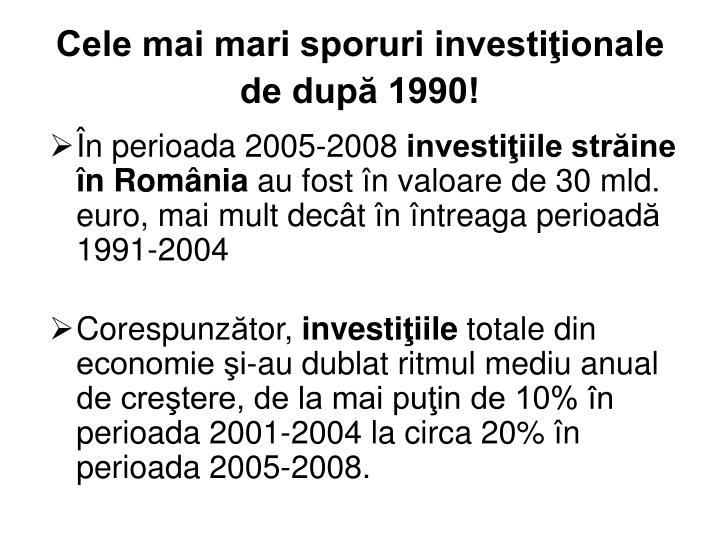 Cele mai mari sporuri investiţionale de după 1990!
