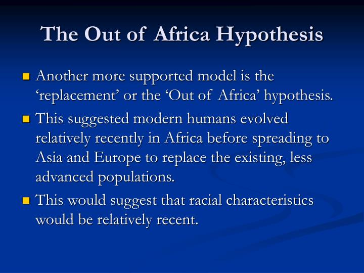 The Out of Africa Hypothesis