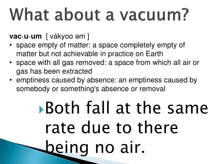What about a vacuum?