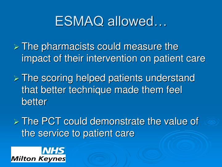 ESMAQ allowed…