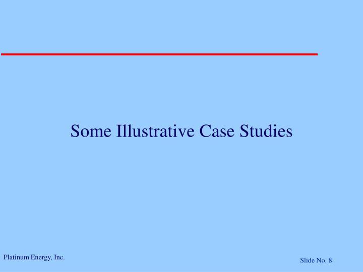 Some Illustrative Case Studies