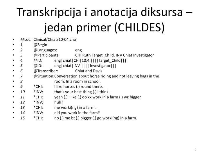 Transkripcija i anotacija diksursa – jedan primer (CHILDES)