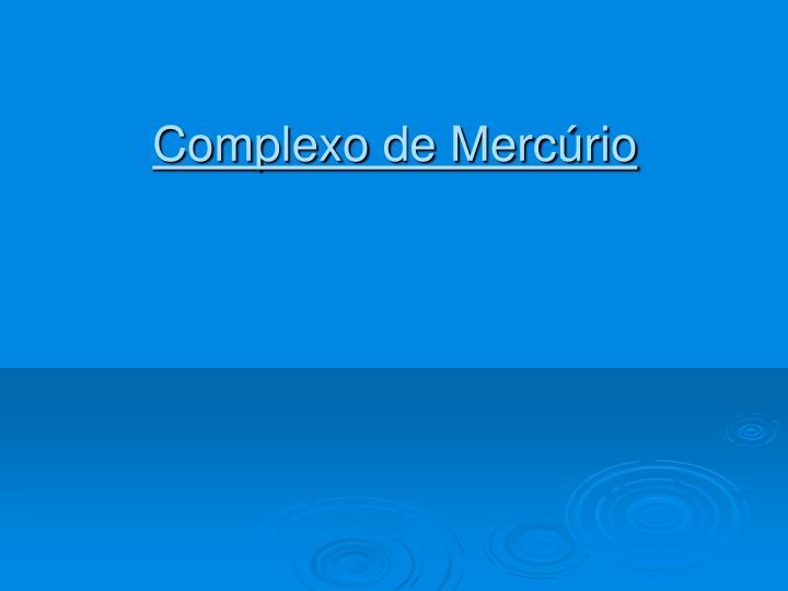 Complexo de Mercúrio