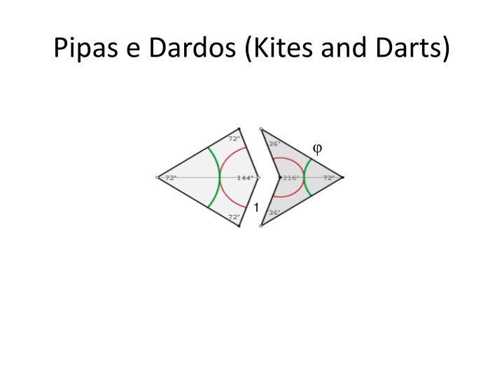 Pipas e Dardos (Kites and Darts)