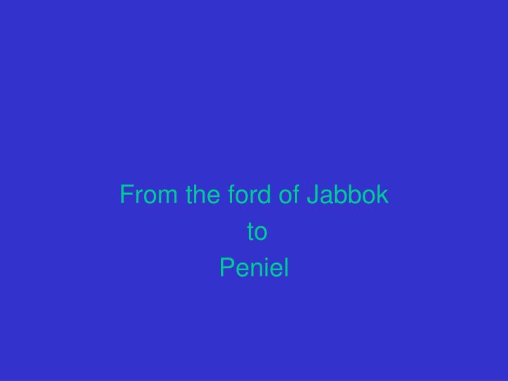 From the ford of Jabbok