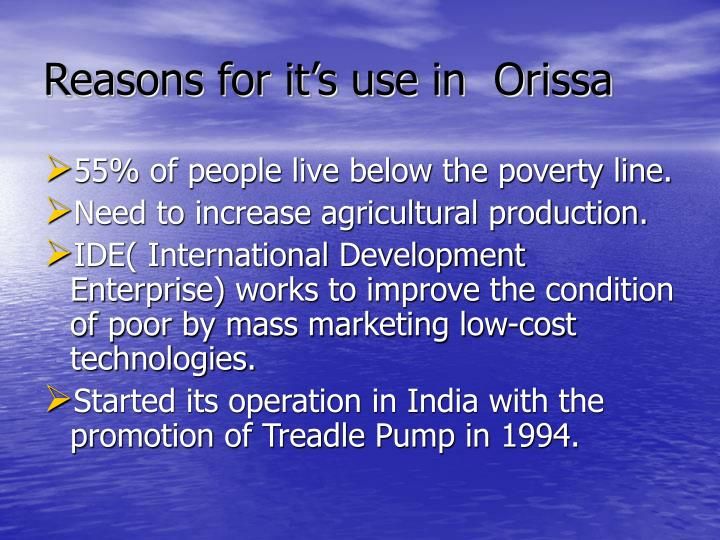 Reasons for it's use in  Orissa