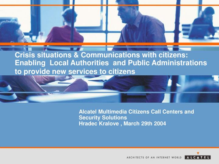 Alcatel multimedia citizens call centers and security solutions hradec kralove march 29th 2004