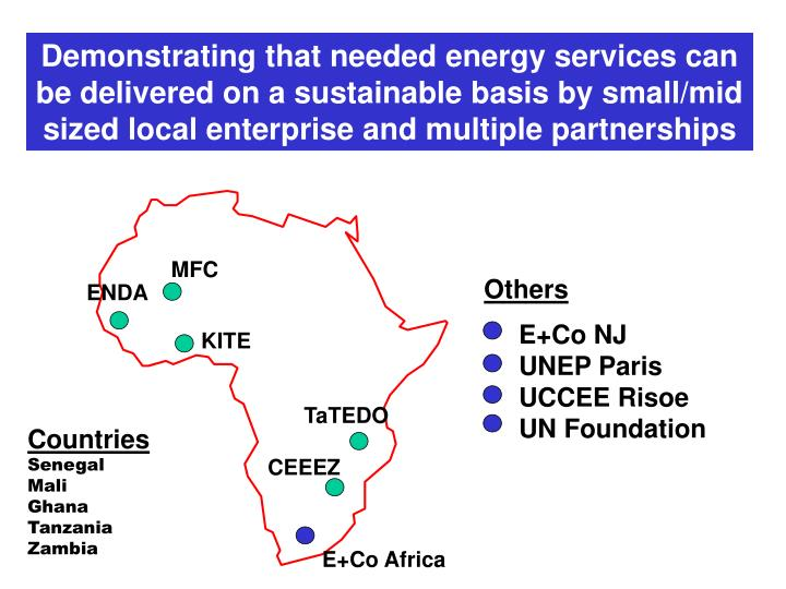 Demonstrating that needed energy services can be delivered on a sustainable basis by small/mid sized local enterprise