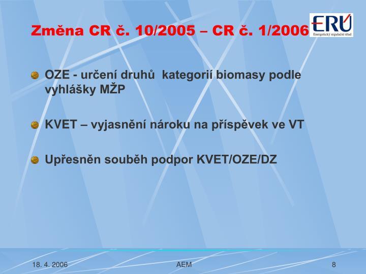 Změna CR č. 10/2005 – CR č. 1/2006