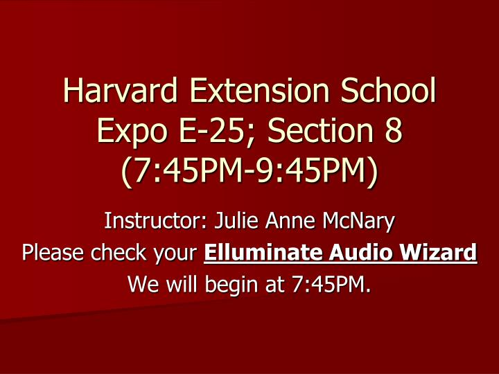 Harvard extension school expo e 25 section 8 7 45pm 9 45pm