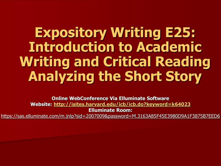 Expository Writing E25: Introduction to Academic Writing and Critical Reading
