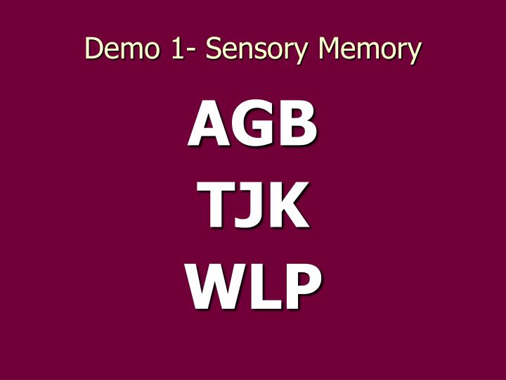 Demo 1- Sensory Memory