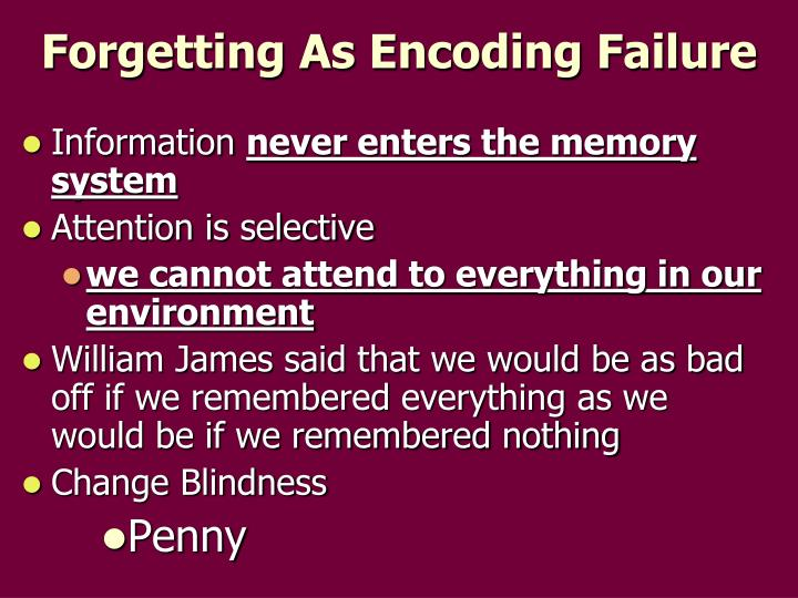 Forgetting As Encoding Failure