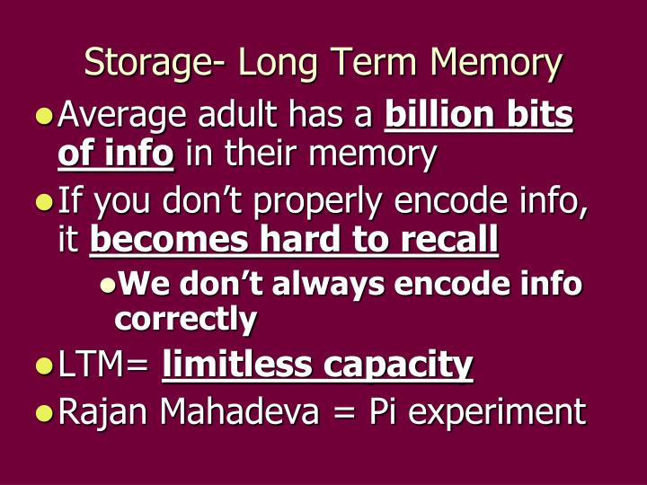 Storage- Long Term Memory