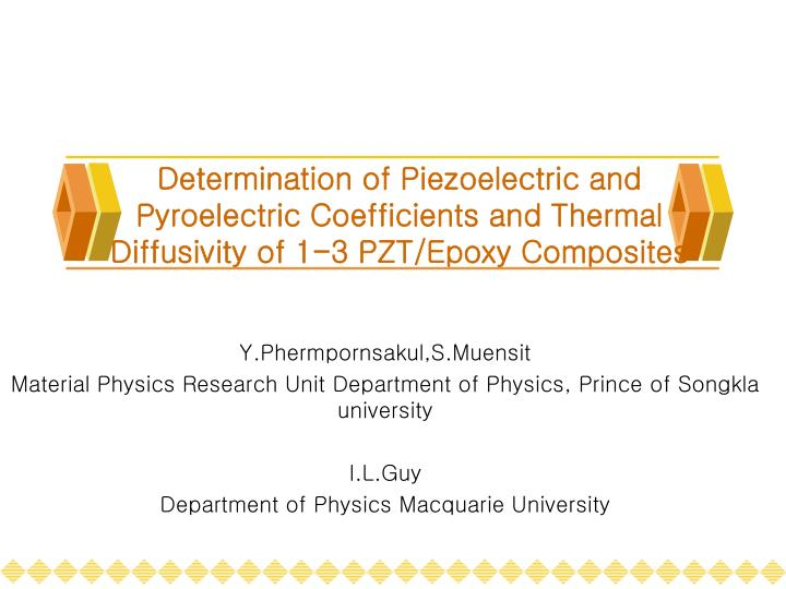 Determination of Piezoelectric and Pyroelectric Coefficients and Thermal Diffusivity of 1-3 PZT/Epox...