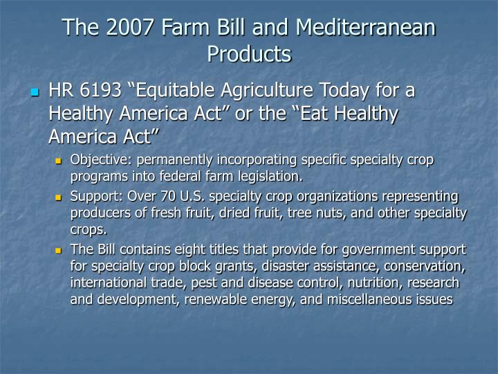 The 2007 Farm Bill and Mediterranean Products