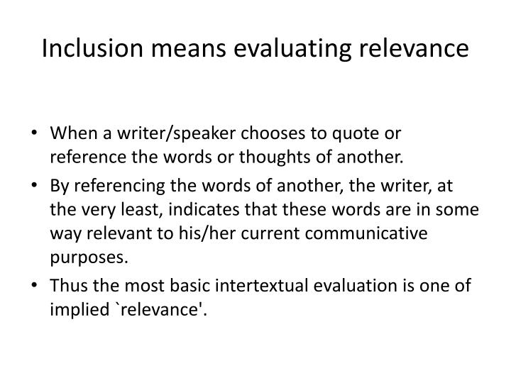 Inclusion means evaluating relevance