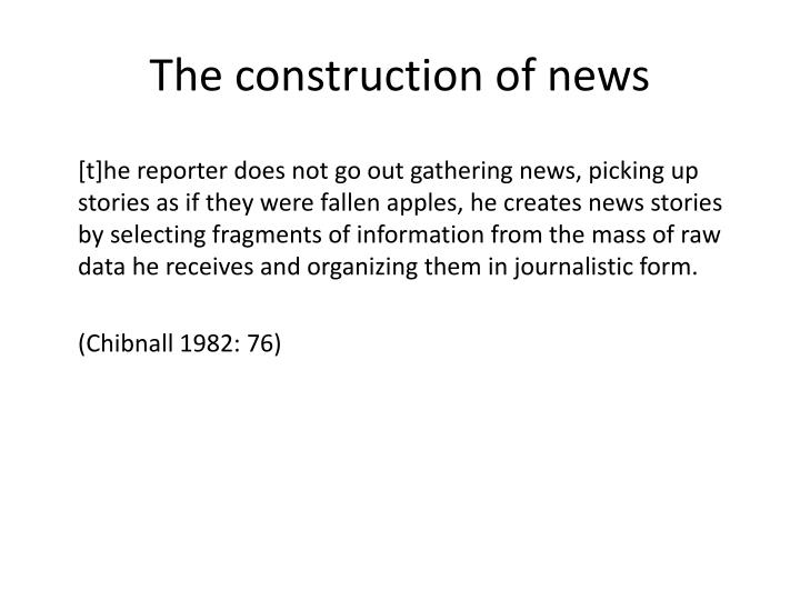 The construction of news