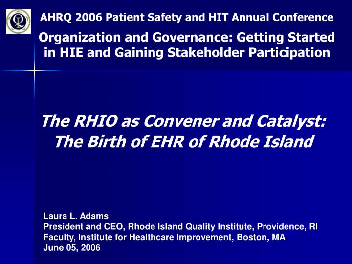 AHRQ 2006 Patient Safety and HIT Annual Conference