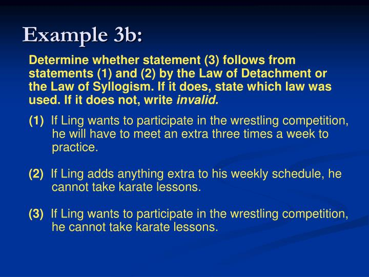 Determine whether statement (3) follows from statements (1) and (2) by the Law of Detachment or the Law of Syllogism. If it does, state which law was used. If it does not, write