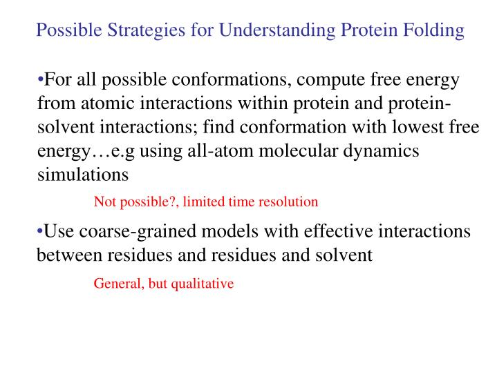 Possible Strategies for Understanding Protein Folding
