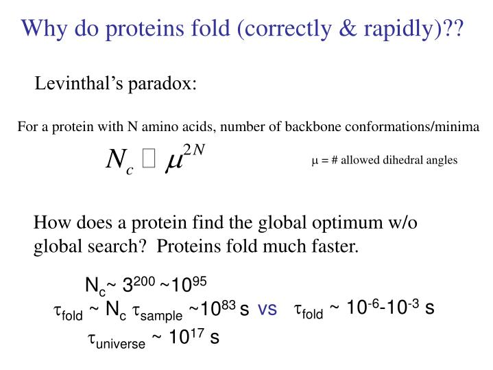 Why do proteins fold (correctly & rapidly)??