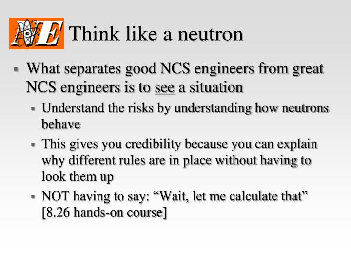 Think like a neutron