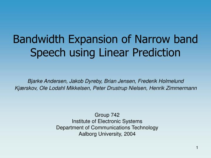 Bandwidth Expansion of Narrow band Speech using Linear Prediction