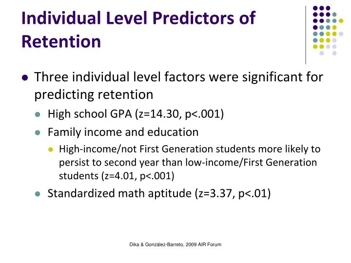 Individual Level Predictors of Retention