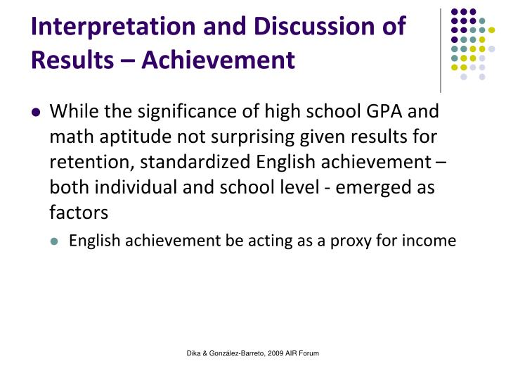 Interpretation and Discussion of Results – Achievement