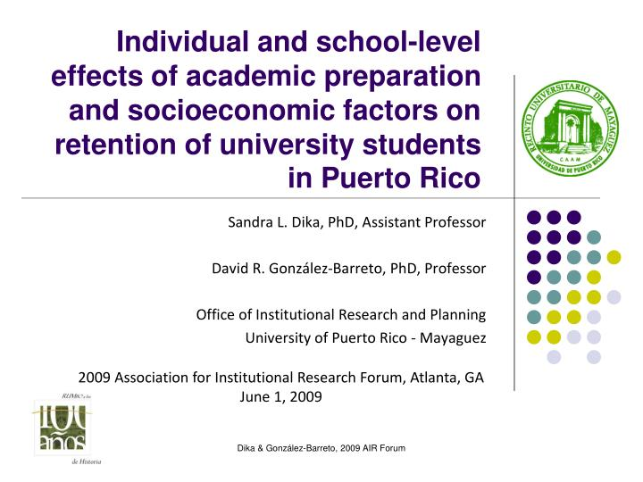 Individual and school-level effects of academic preparation and socioeconomic factors on retention o...