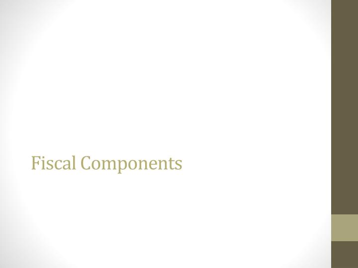 Fiscal Components