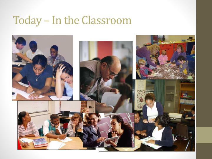 Today – In the Classroom