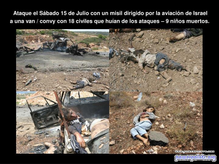 Ataque el Sábado 15 de Julio con un misil dirigido por la aviación de Israel