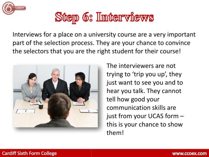 Step 6: Interviews