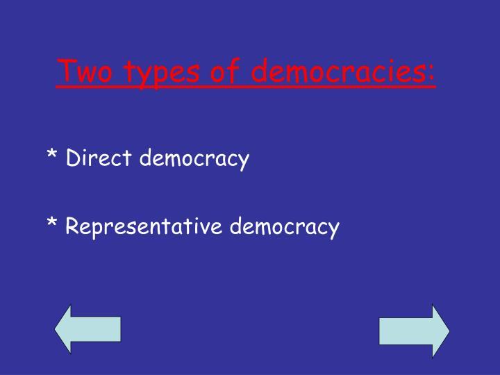 Two types of democracies: