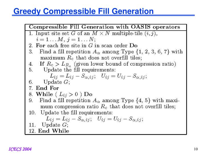 Greedy Compressible Fill Generation