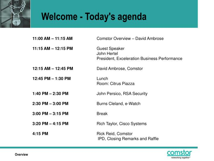 Welcome - Today's agenda