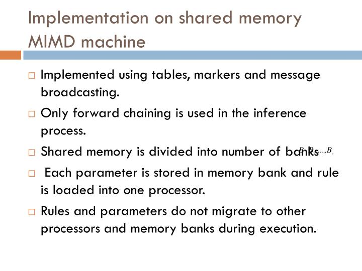 Implementation on shared memory MIMD machine