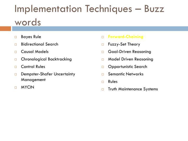 Implementation Techniques – Buzz words