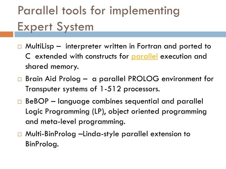 Parallel tools for implementing Expert System